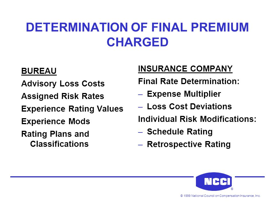 © 1999 National Council on Compensation Insurance, Inc.