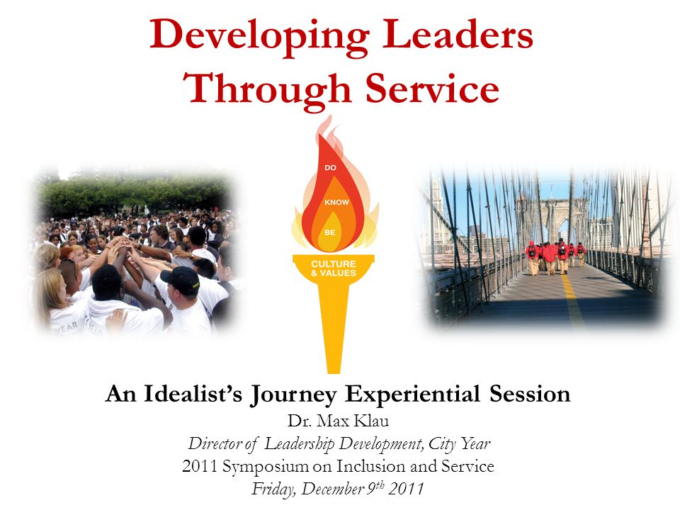 Developing Leaders Through Service An Idealist's Journey Experiential Session Dr.