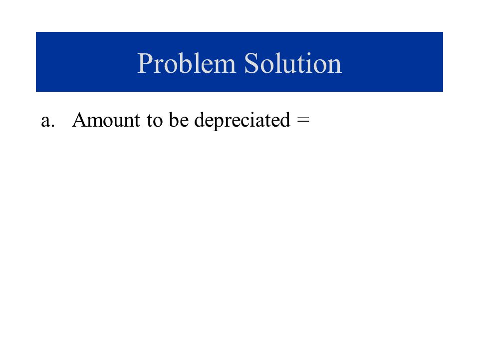 Problem Solution b. Straight-line rate =