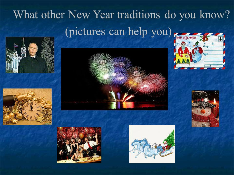 What other New Year traditions do you know? (pictures can help you)