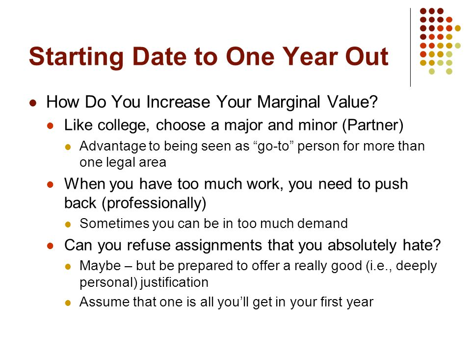 "Starting Date to One Year Out How Do You Increase Your Marginal Value? Like college, choose a major and minor (Partner) Advantage to being seen as ""go"