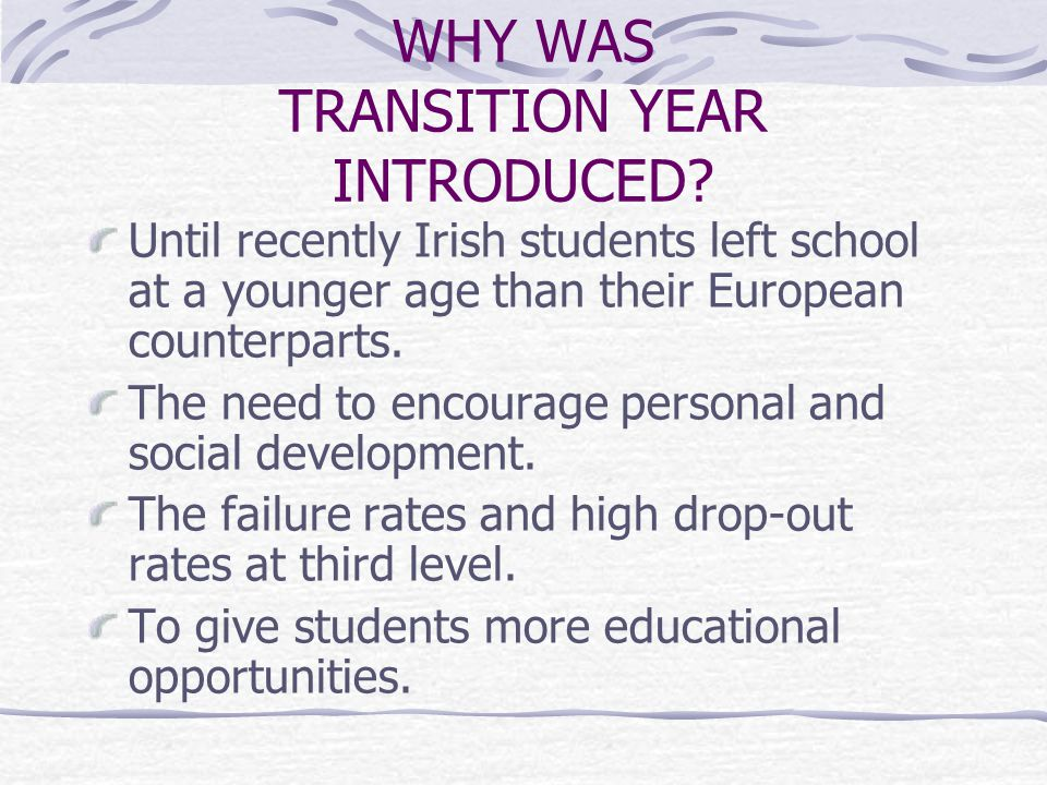 RESEARCH FINDINGS (2) NCCA STUDY 1999 Found that Leaving Cert students who had taken TY Programme were more likely to: Be educationally adventurous.