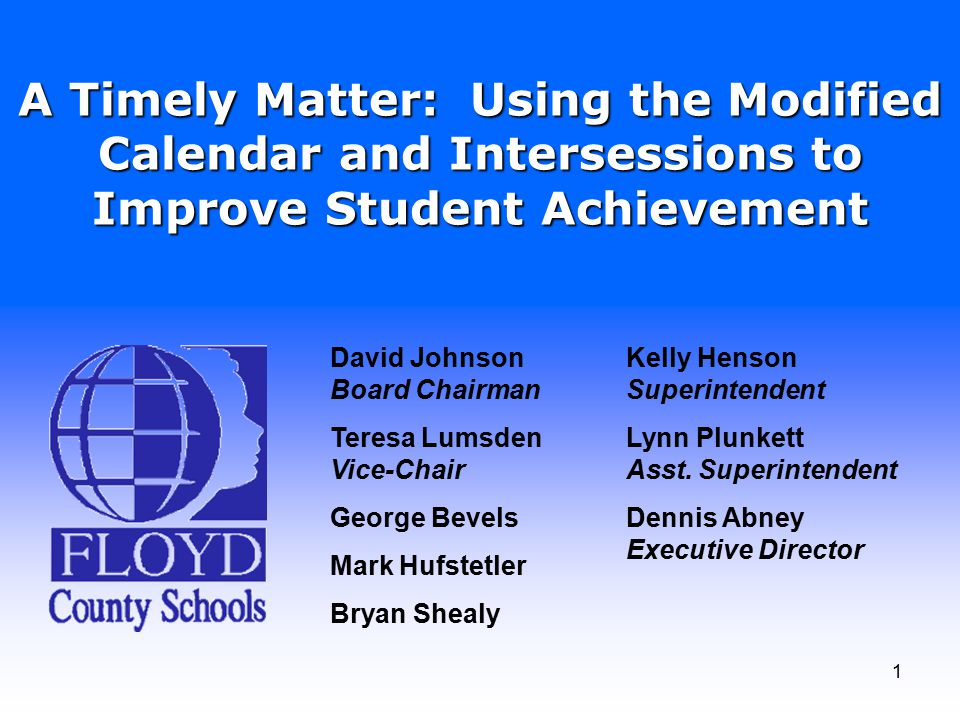 22 Survey Data Survey data were obtained through random sampling of parents, students, and Floyd County Schools employees Approval Rates Modified Calendar: Teachers – 92% Parents – 88% Students – 81%