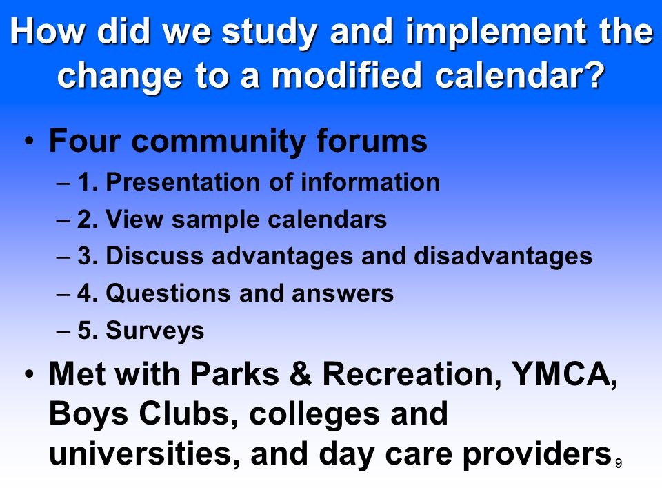 9 How did we study and implement the change to a modified calendar.