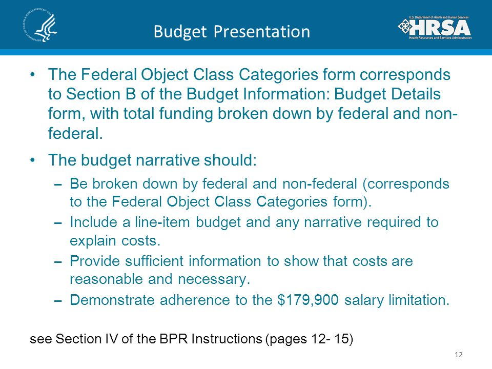 Budget Presentation The Federal Object Class Categories form corresponds to Section B of the Budget Information: Budget Details form, with total fundi