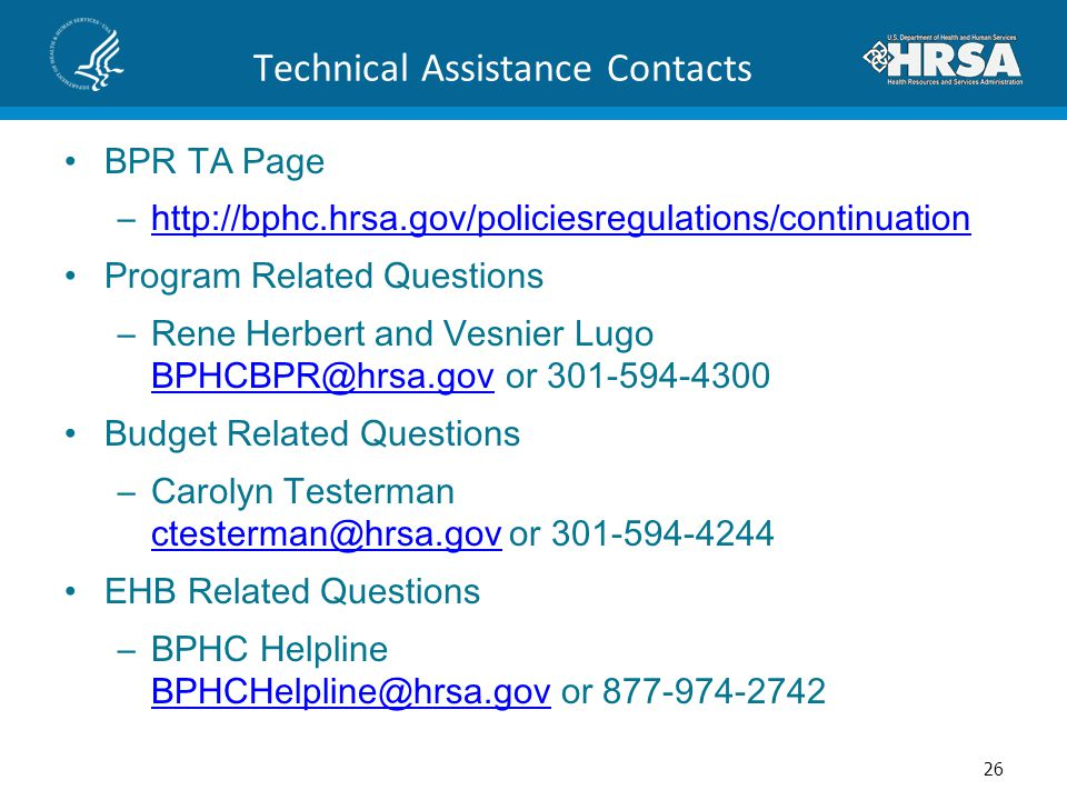 Technical Assistance Contacts BPR TA Page –http://bphc.hrsa.gov/policiesregulations/continuationhttp://bphc.hrsa.gov/policiesregulations/continuation