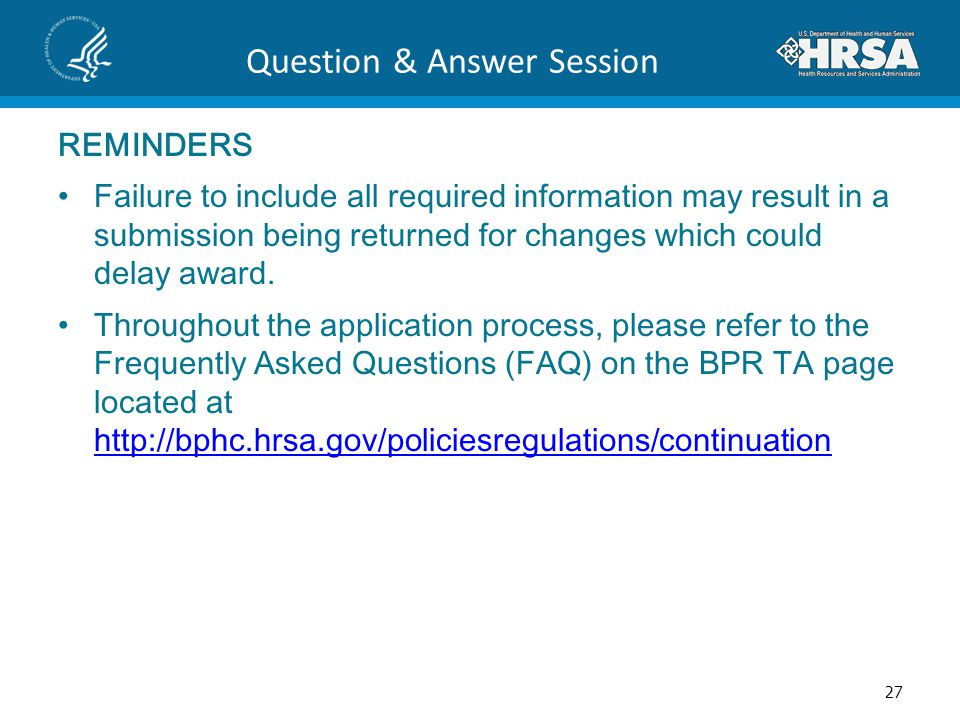 Question & Answer Session REMINDERS Failure to include all required information may result in a submission being returned for changes which could dela