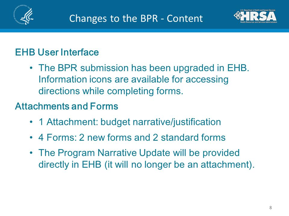 Changes to the BPR - Content EHB User Interface The BPR submission has been upgraded in EHB. Information icons are available for accessing directions