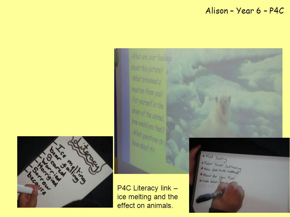 P4C Literacy link – ice melting and the effect on animals. Alison – Year 6 – P4C