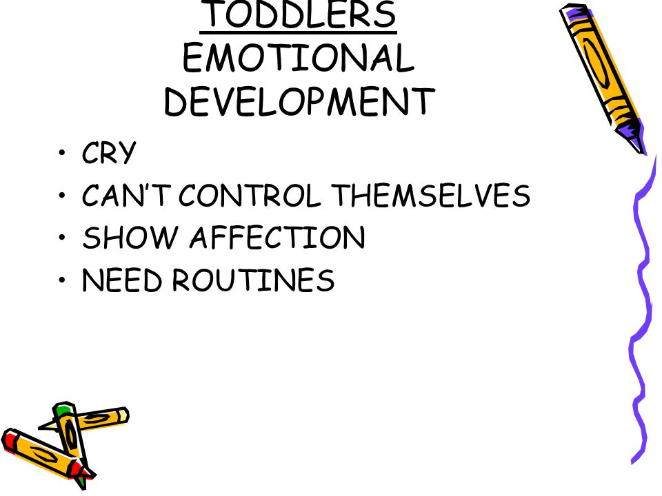 TODDLERS EMOTIONAL DEVELOPMENT CRY CAN'T CONTROL THEMSELVES SHOW AFFECTION NEED ROUTINES