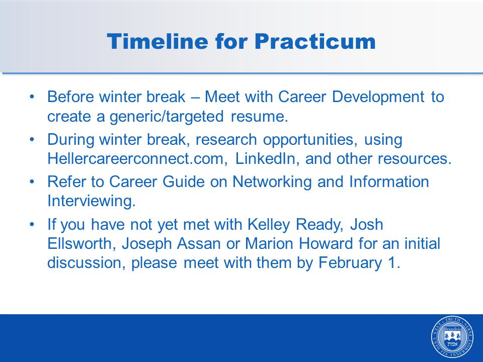 Timeline for Practicum Before winter break – Meet with Career Development to create a generic/targeted resume.