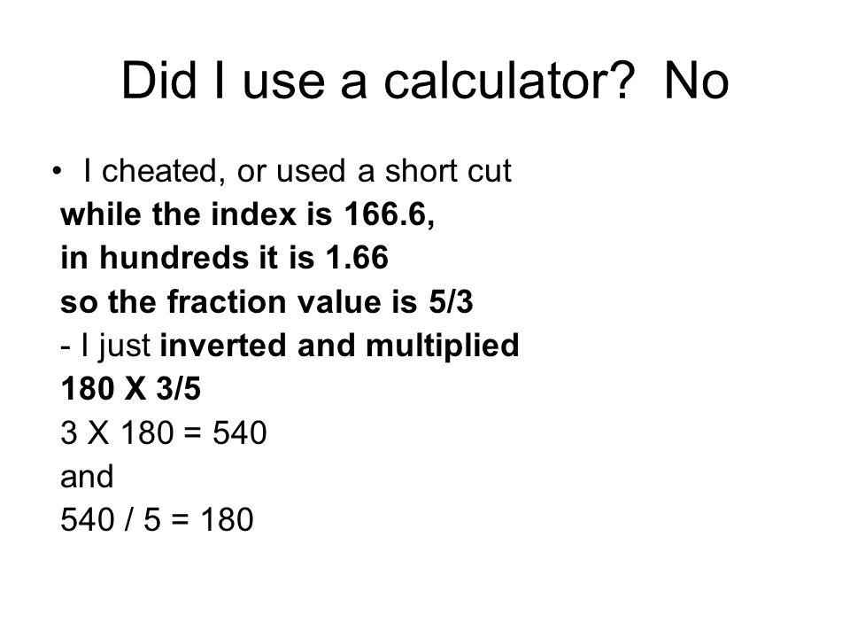 Did I use a calculator.
