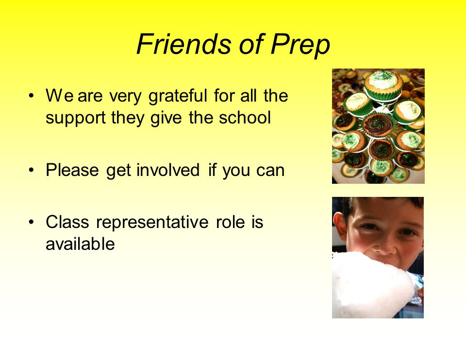 Friends of Prep We are very grateful for all the support they give the school Please get involved if you can Class representative role is available