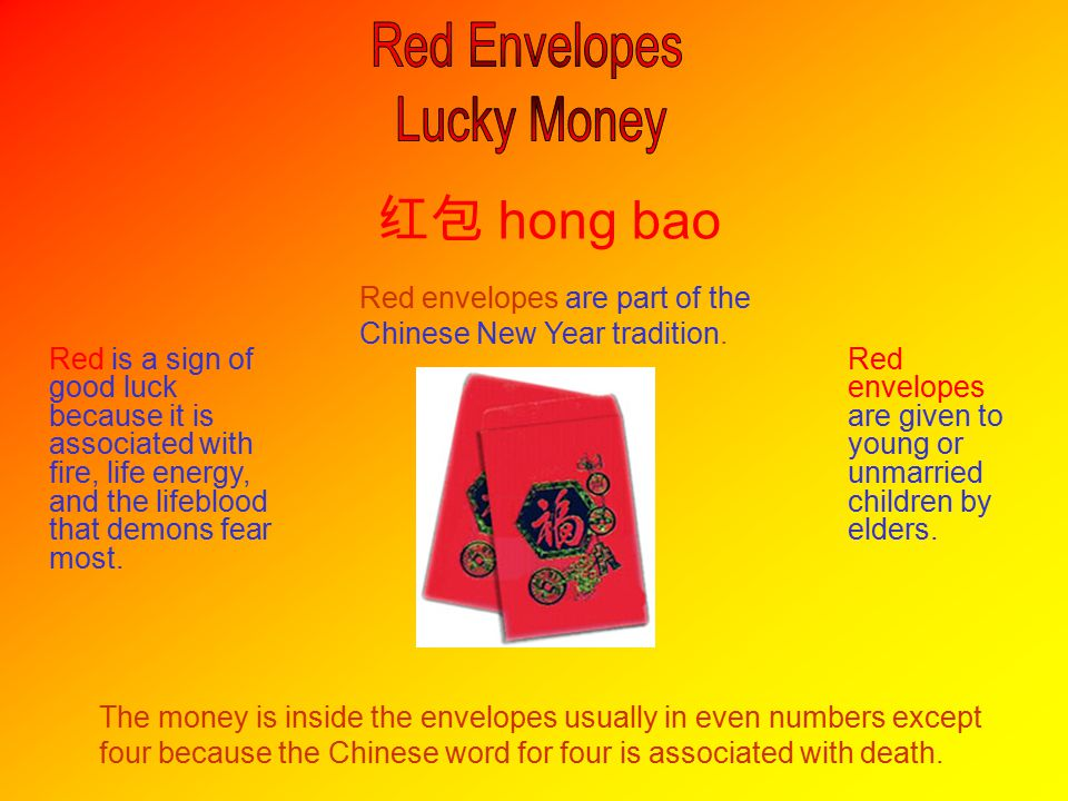 Red envelopes are part of the Chinese New Year tradition.