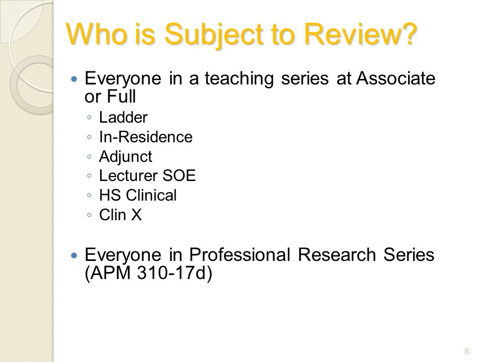Who is Subject to Review.