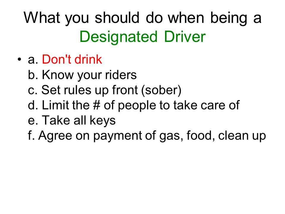 What you should do when being a Designated Driver a.