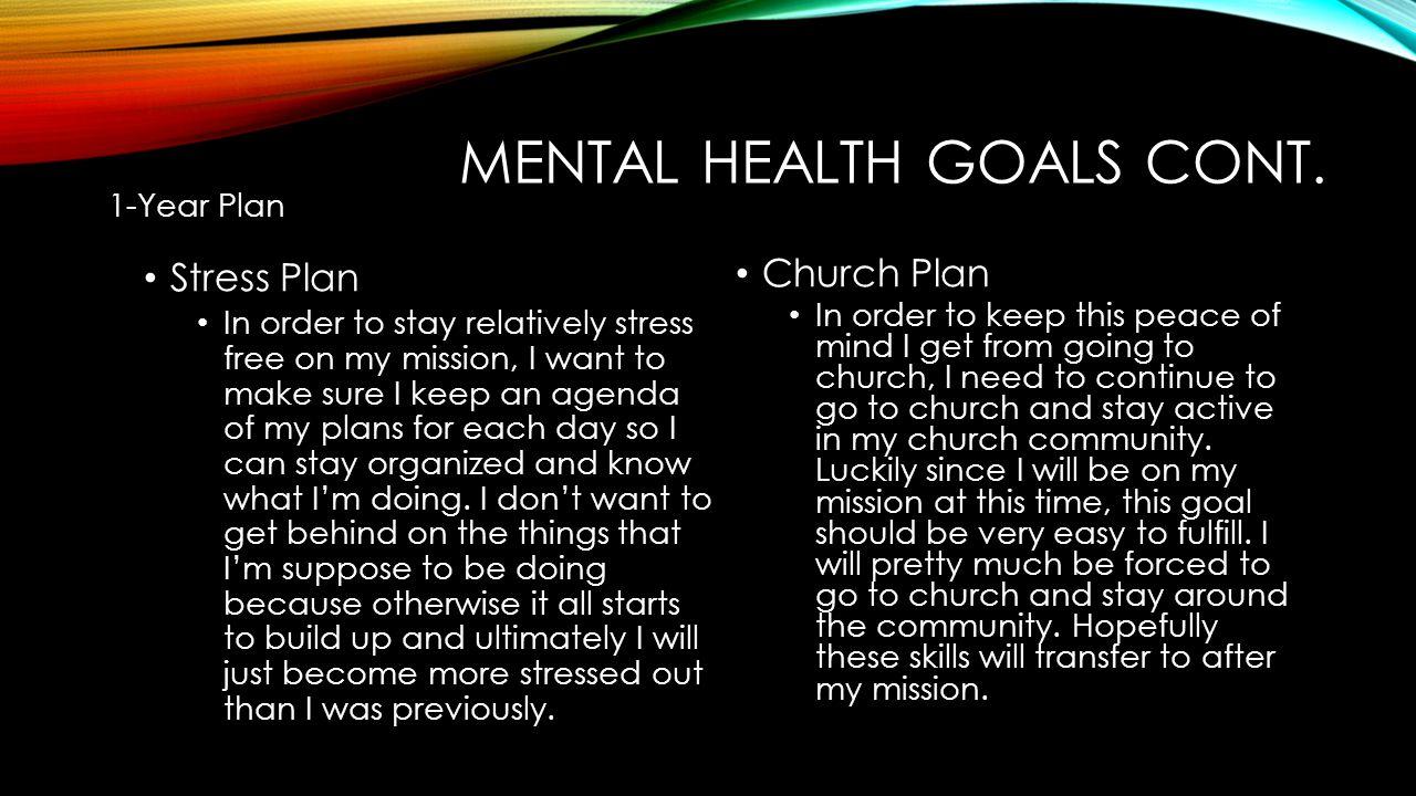 MENTAL HEALTH GOALS CONT.
