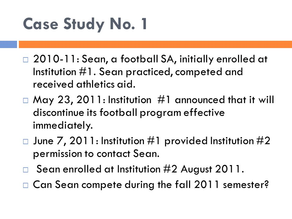 Case Study No.1  2010-11: Sean, a football SA, initially enrolled at Institution #1.