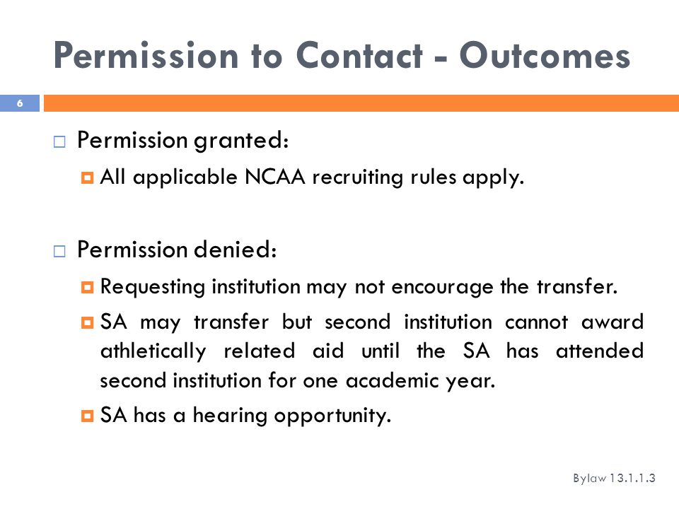 Permission to Contact - Outcomes  Permission granted:  All applicable NCAA recruiting rules apply.