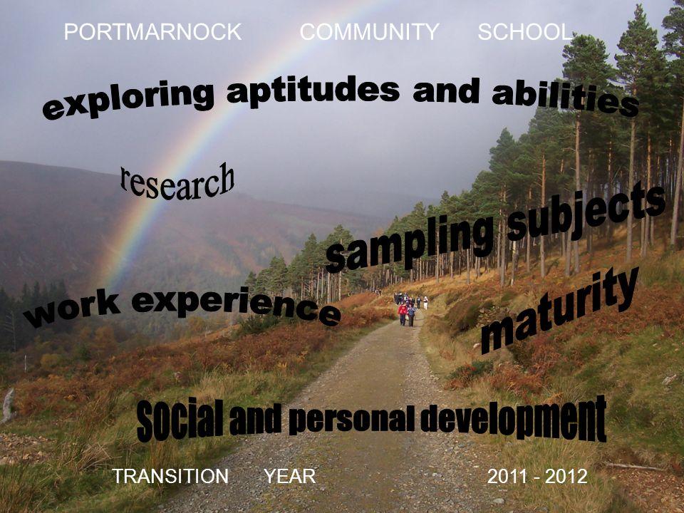 PORTMARNOCK COMMUNITY SCHOOL TRANSITION YEAR 2011 - 2012