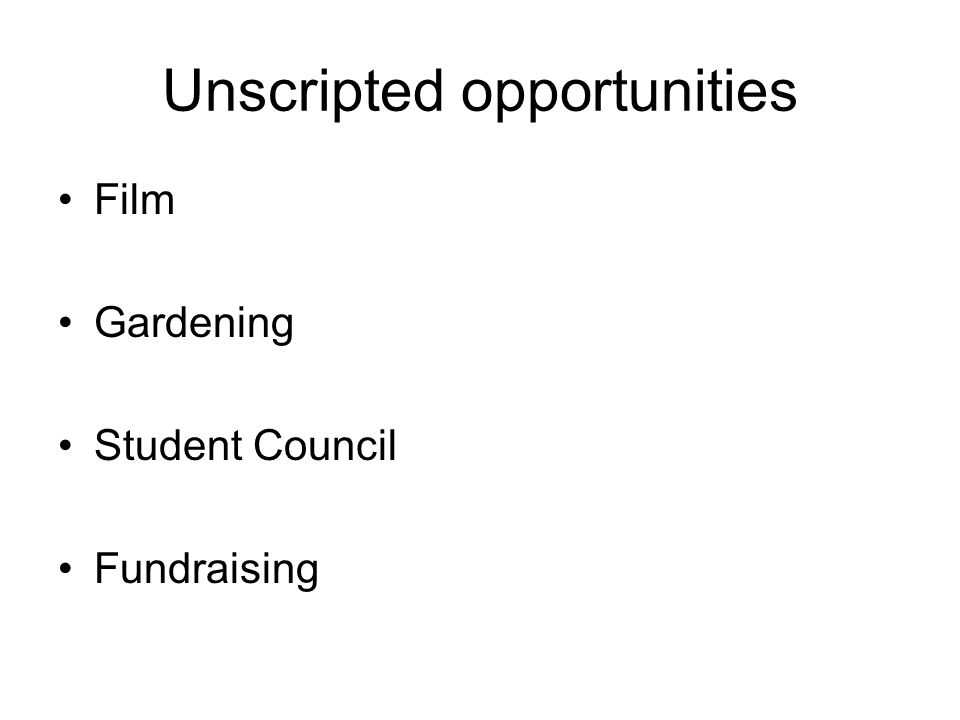 Unscripted opportunities Film Gardening Student Council Fundraising