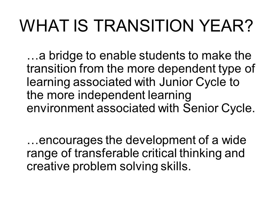 WHAT IS TRANSITION YEAR.