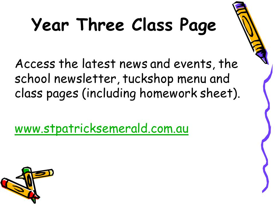 Year Three Class Page Access the latest news and events, the school newsletter, tuckshop menu and class pages (including homework sheet). www.stpatric