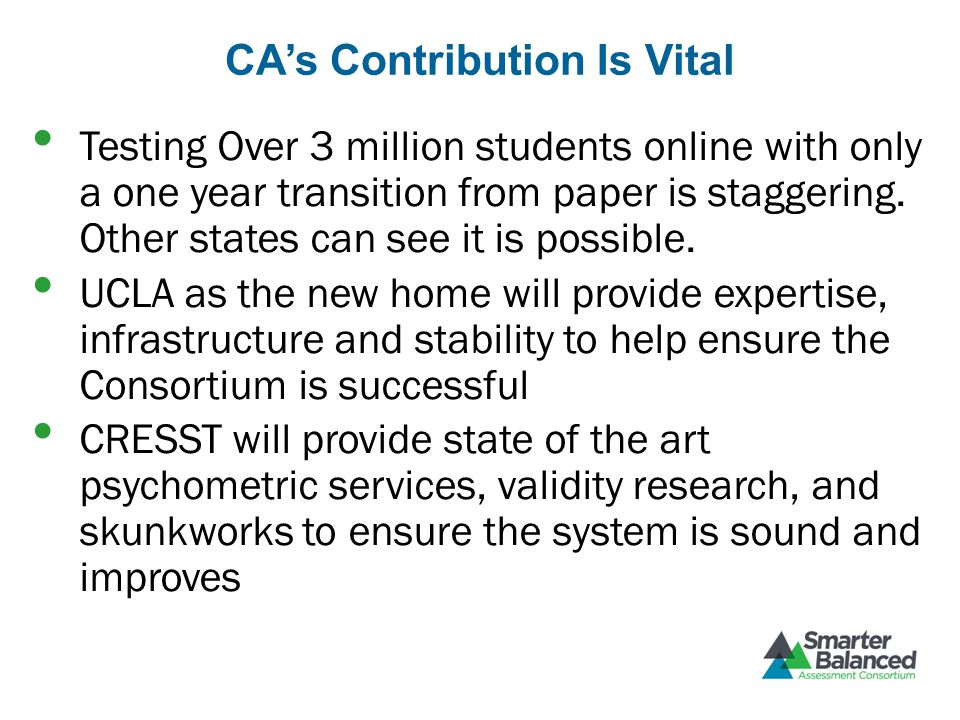 CA's Contribution Is Vital Testing Over 3 million students online with only a one year transition from paper is staggering.