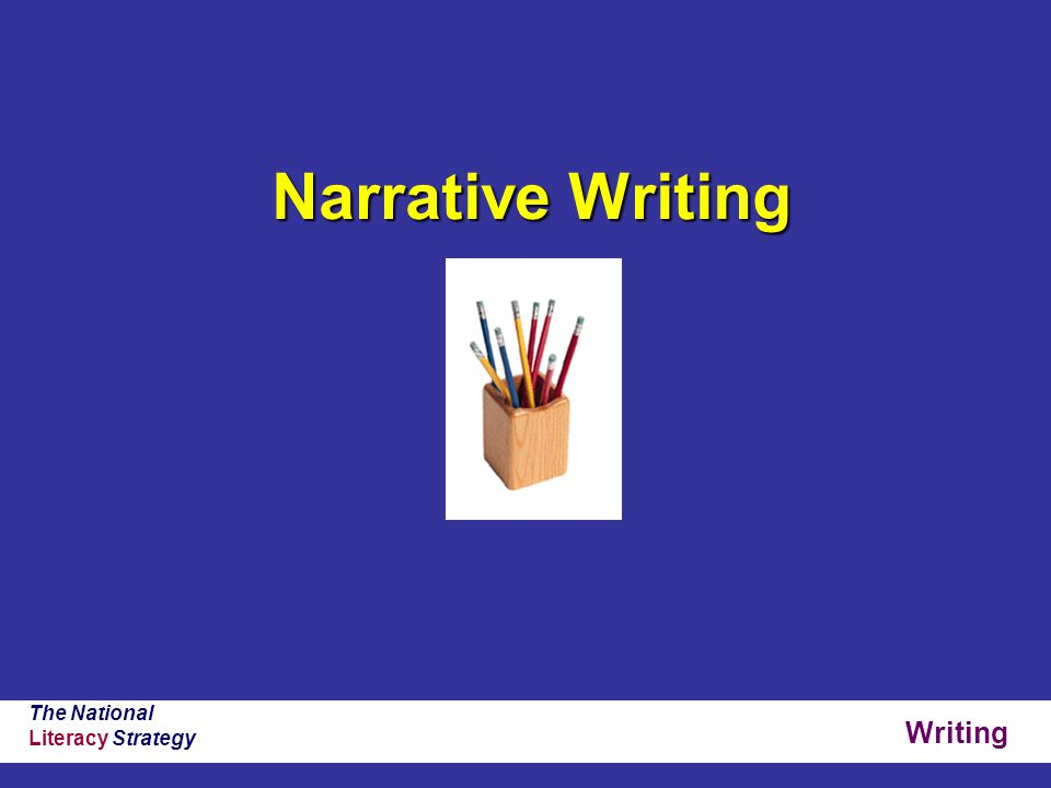Writing The National Literacy Strategy Narrative Writing