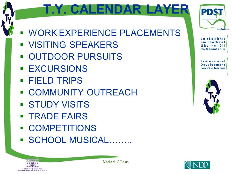 T.Y. CALENDAR LAYER  WORK EXPERIENCE PLACEMENTS  VISITING SPEAKERS  OUTDOOR PURSUITS  EXCURSIONS  FIELD TRIPS  COMMUNITY OUTREACH  STUDY VISITS