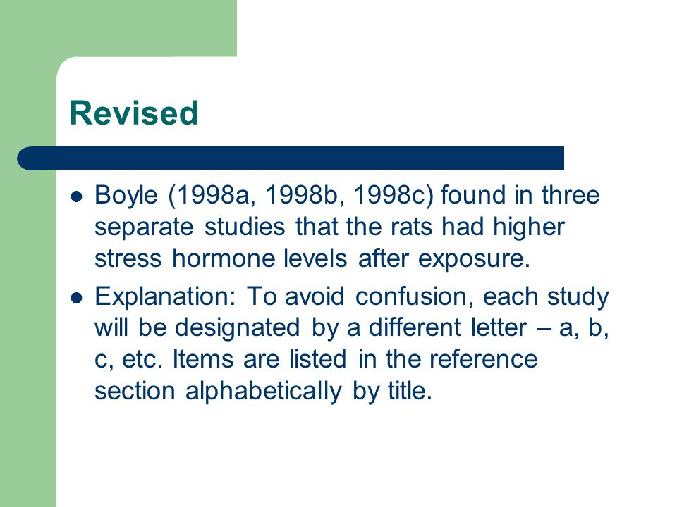 Revised Boyle (1998a, 1998b, 1998c) found in three separate studies that the rats had higher stress hormone levels after exposure. Explanation: To avo