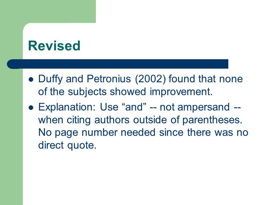"Revised Duffy and Petronius (2002) found that none of the subjects showed improvement. Explanation: Use ""and"" -- not ampersand -- when citing authors"