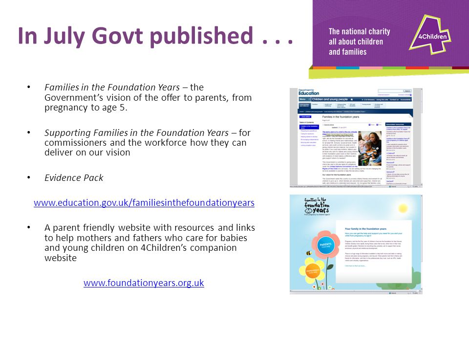 Families in the Foundation Years – the Government's vision of the offer to parents, from pregnancy to age 5. Supporting Families in the Foundation Yea