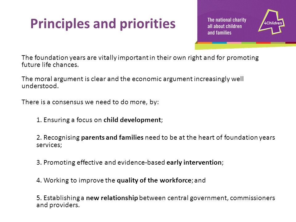The foundation years are vitally important in their own right and for promoting future life chances. The moral argument is clear and the economic argu