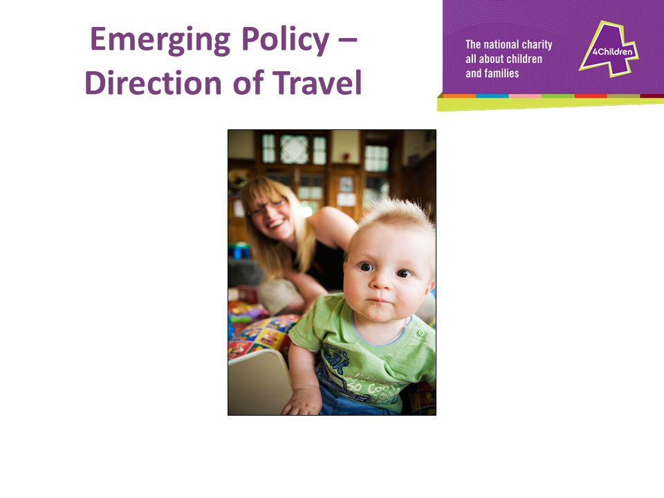 Emerging Policy – Direction of Travel