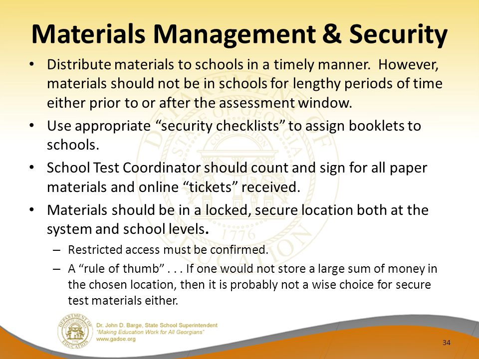 Materials Management & Security Distribute materials to schools in a timely manner.