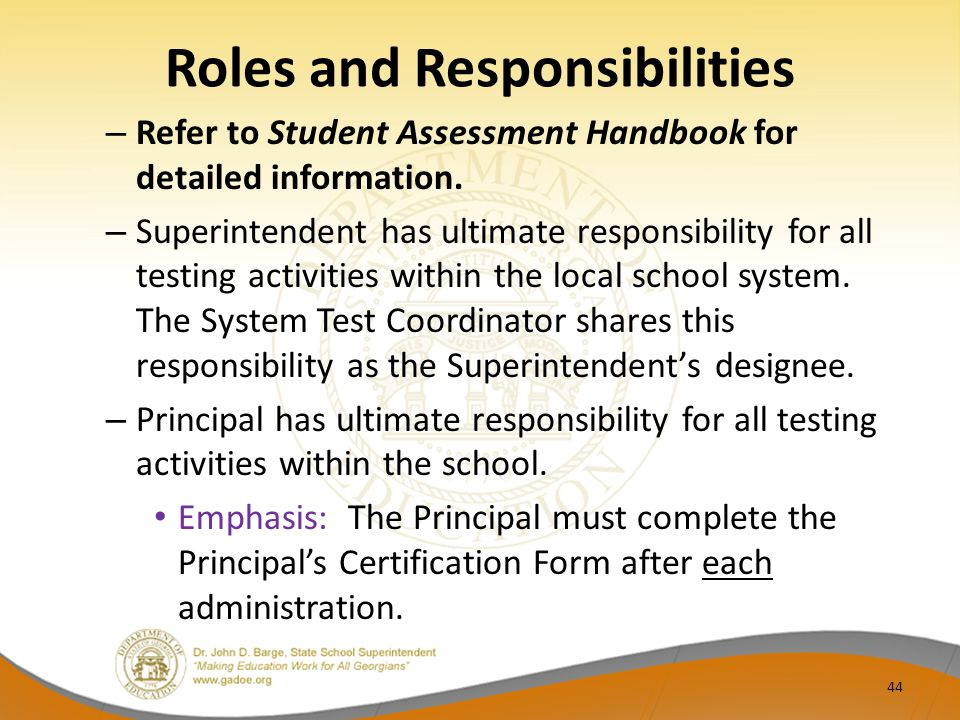 Roles and Responsibilities – Refer to Student Assessment Handbook for detailed information.