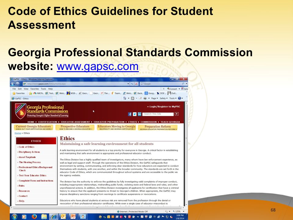 Code of Ethics Guidelines for Student Assessment Georgia Professional Standards Commission website: www.gapsc.comwww.gapsc.com 68