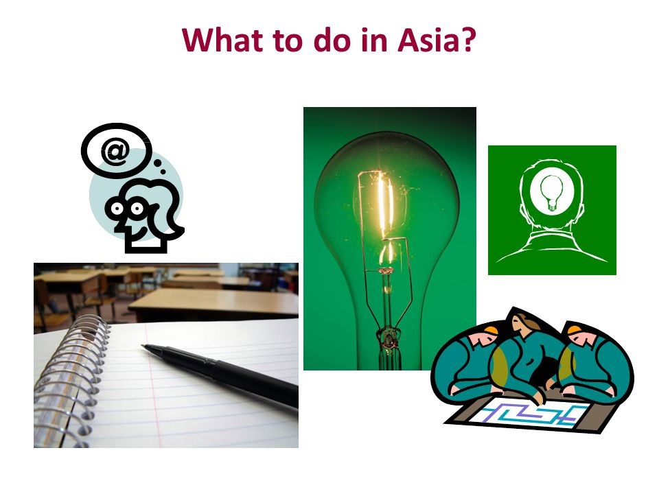 What to do in Asia?