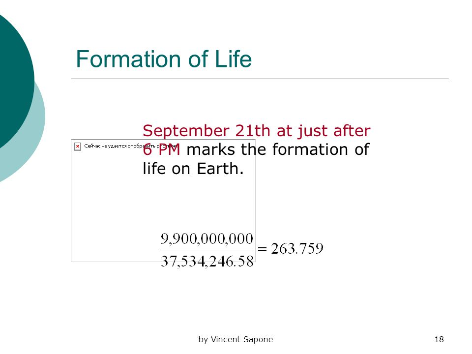 by Vincent Sapone18 Formation of Life September 21th at just after 6 PM marks the formation of life on Earth.