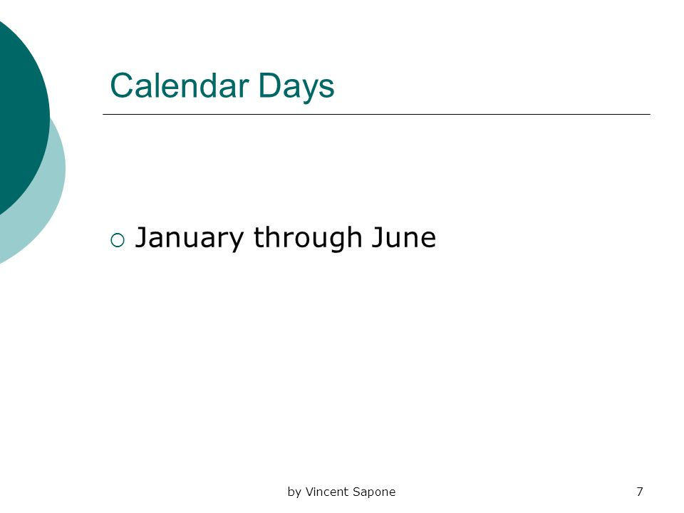 by Vincent Sapone7 Calendar Days  January through June