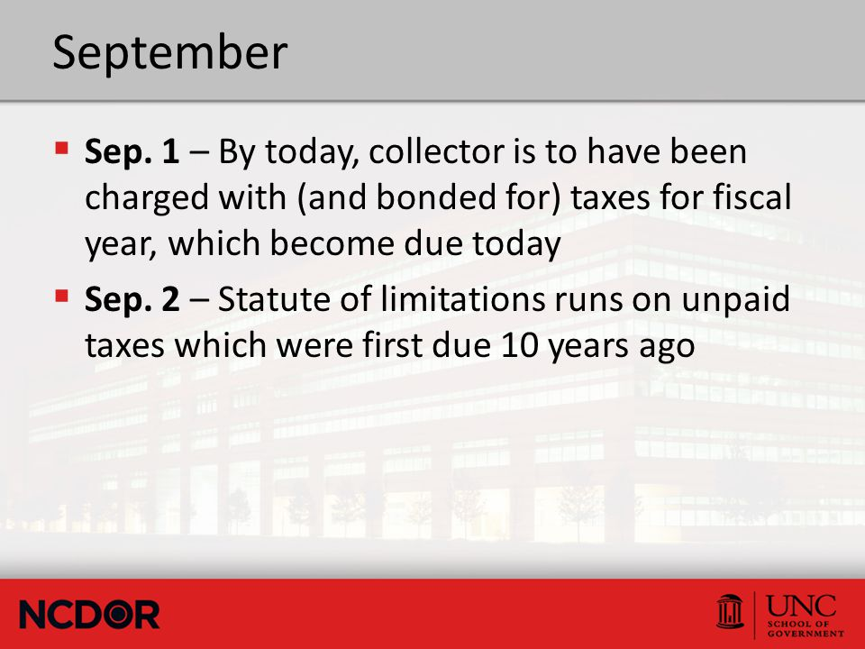 September  Sep. 1 – By today, collector is to have been charged with (and bonded for) taxes for fiscal year, which become due today  Sep. 2 – Statut