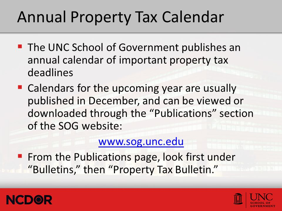 Annual Property Tax Calendar  The UNC School of Government publishes an annual calendar of important property tax deadlines  Calendars for the upcom