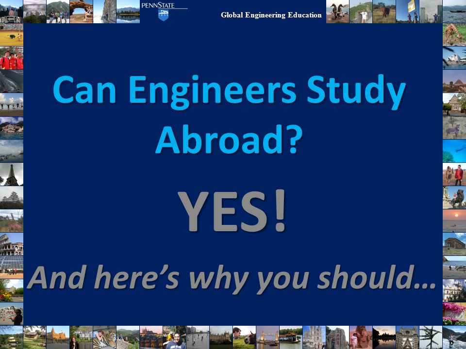 Professional Broaden your understanding of the world Gain a global perspective of engineering Take one more step to becoming a World-Class Engineer Why Participate in an International Experience.