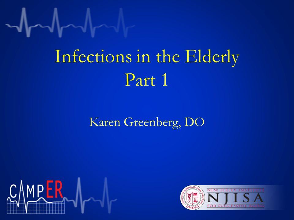 Infections in the Elderly Part 1 Karen Greenberg, DO