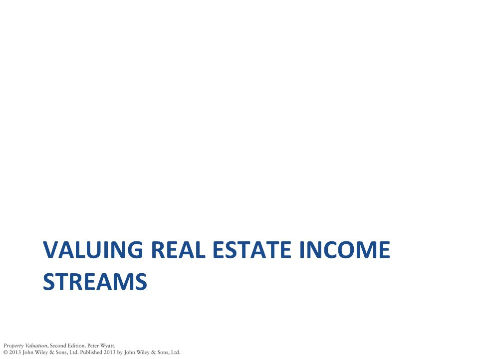 VALUING REAL ESTATE INCOME STREAMS