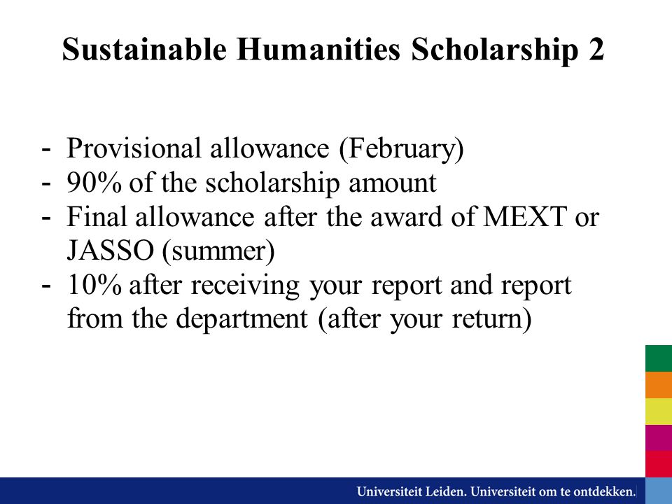 Sustainable Humanities Scholarship 2 - Provisional allowance (February) - 90% of the scholarship amount - Final allowance after the award of MEXT or J