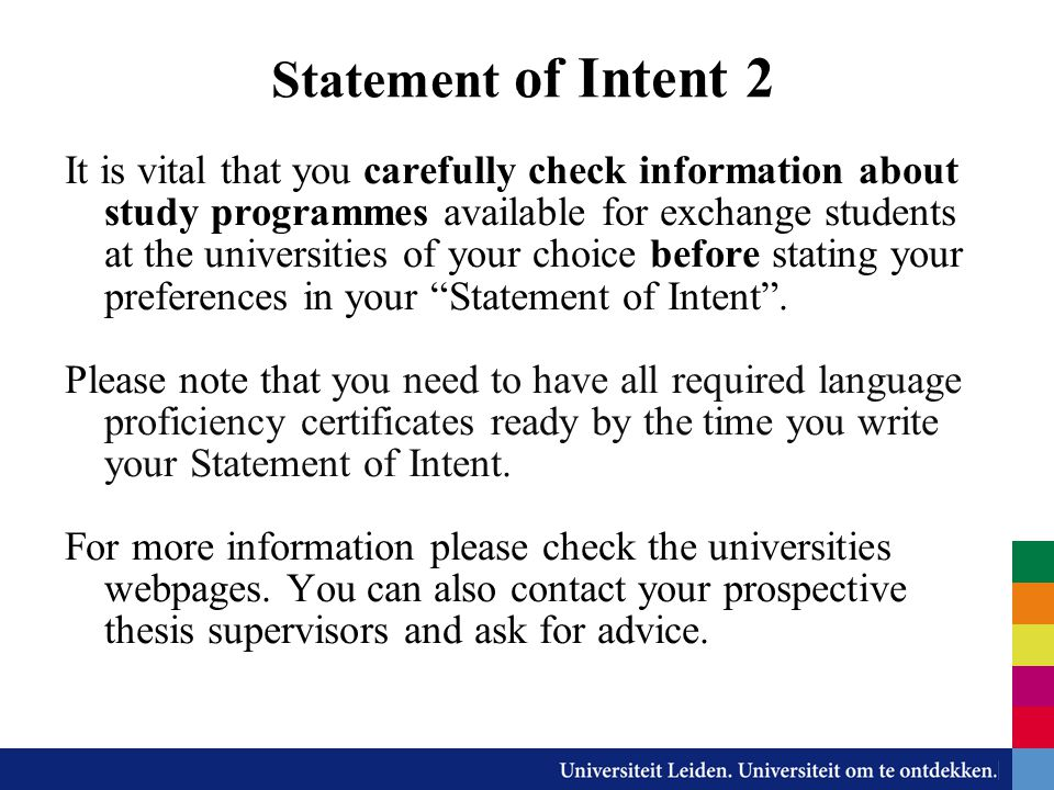 Statement of Intent 2 It is vital that you carefully check information about study programmes available for exchange students at the universities of y