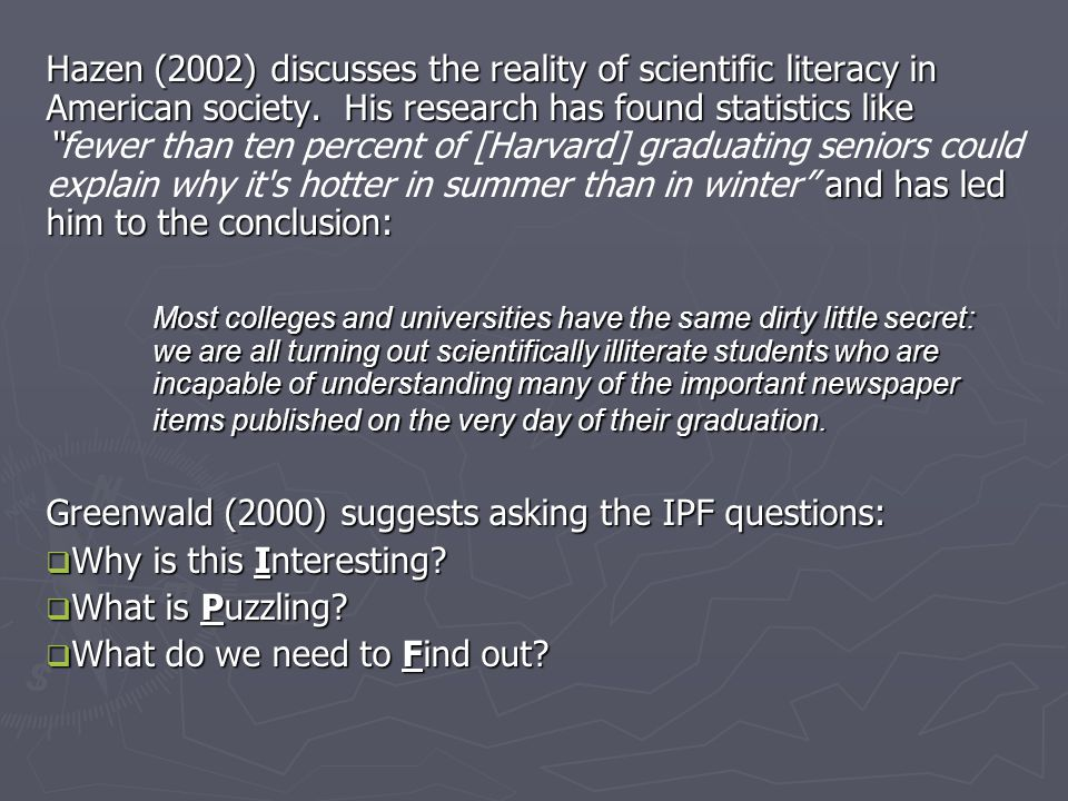Hazen (2002) discusses the reality of scientific literacy in American society.