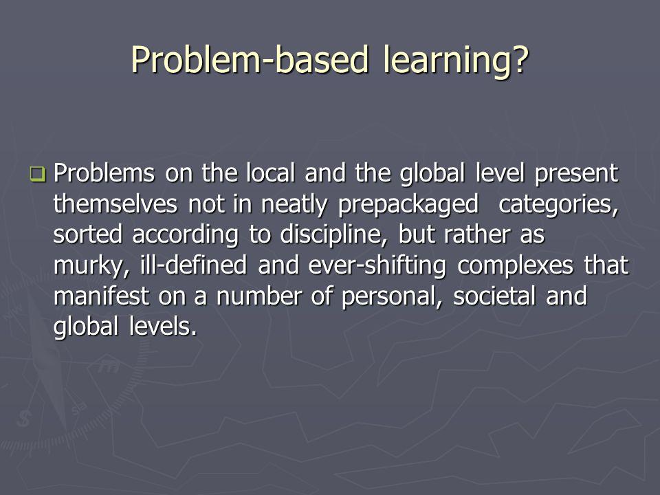 Problem-based learning.